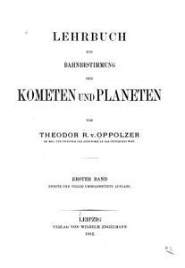 Lehrbuch zur Bahnbestimmung der Kometen und Planeten PDF