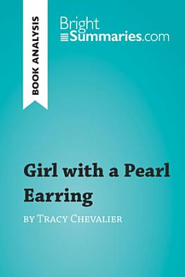 Girl with a Pearl Earring by Tracy Chevalier  Book Analysis