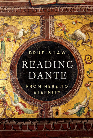 Reading Dante  From Here to Eternity PDF