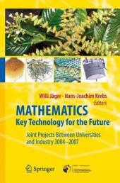 Mathematics – Key Technology for the Future: Joint Projects between Universities and Industry 2004 -2007