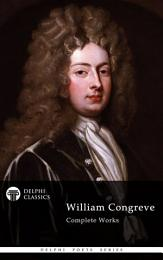 Delphi Complete Works of William Congreve (Illustrated)