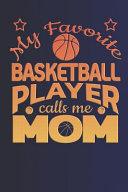 My Favorite Basketball Player Calls Me Mom