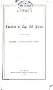 Report of the Committee on Cape Cod Harbor: Appointed Under Chapter 84 of the Resolves of 1857
