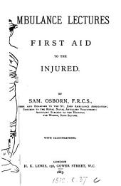 Ambulance Lectures; First Aid to the Injured