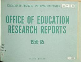 Office of Education Research Reports  1956 65  ED 002 747 ED 003 960 PDF
