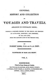 A General History and Collection of Voyages and Travels: Volume 1