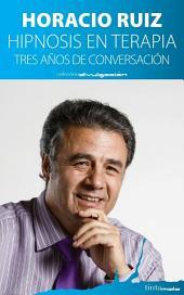Hipnosis en terapia: Tres años de conversación