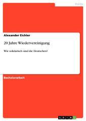 20 Jahre Wiedervereinigung: Wie solidarisch sind die Deutschen?