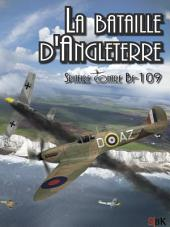 La Bataille d'Angleterre: Spitfire contre Bf 109