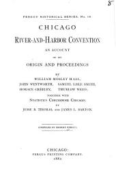 Chicago River-and-harbor Convention: An Account of Its Origin and Proceedings