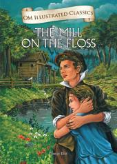 The Mill on the Floss : Om Illustrated Classics