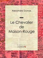 Le Chevalier de Maison-Rouge: Pièce de théâtre