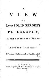 A View of Lord Bolingbroke's Philosophy: In Four Letters to a Friend, Volume 1