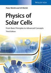 Physics of Solar Cells: From Basic Principles to Advanced Concepts, Edition 3