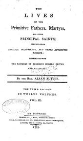 The Lives of the Primitive Fathers, Martyrs, and Other Principal Saints: Compiled from Original Monuments and Other Authentic Records, Volume 9