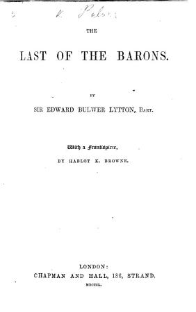 The Last of the Barons  By the author of  Rienzi   The preface signed  E  L  B   i e  Edward G  E  L  Bulwer  afterwards Bulwer Lytton PDF