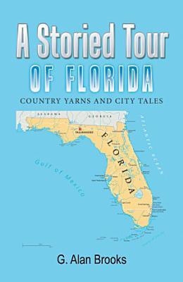 A Storied Tour of Florida