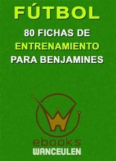 Fútbol: 80 fichas de entrenamiento para benjamines