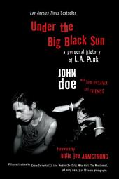 Under the Big Black Sun: A Personal History of L.A. Punk