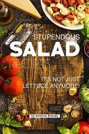 Stupendous Salad Recipes: It