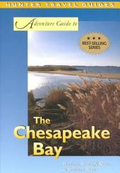 The Adventure Guide to the Chesapeake Bay - Including Maryland and Washington DC