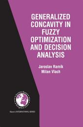 Generalized Concavity in Fuzzy Optimization and Decision Analysis