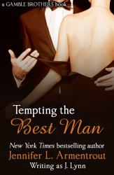 Tempting The Best Man Gamble Brothers Book One  Book PDF