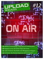 UPLOAD Magazin #12: On Air
