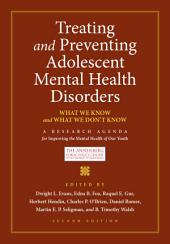 Treating and Preventing Adolescent Mental Health Disorders: What We Know and What We Don't Know, Edition 2