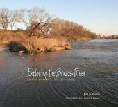 Exploring the Brazos River: From Beginning to End