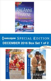Harlequin Special Edition December 2016 Box Set 1 of 2: The Holiday Gift\The More Mavericks, the Merrier!\The Cowboy's Christmas Lullaby