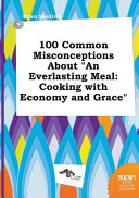 100 Common Misconceptions about an Everlasting Meal