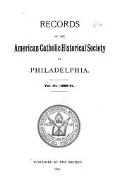 Records of the American Catholic Historical Society of Philadelphia: Volume 3