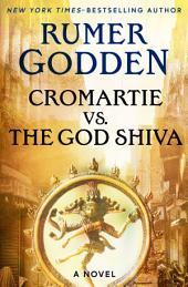 Cromartie vs. the God Shiva: A Novel