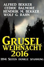 Grusel-Weihnacht 2016: 1194 Seiten dunkle Spannung