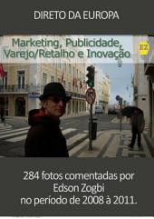 Direto da Europa: Marketing, Varejo/Retalho e Inovação na Europa - fotos comentadas de EZ