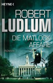 Die Matlock-Affäre: Roman