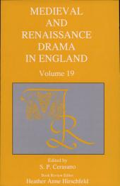 Medieval and Renaissance Drama in England: Volume 19
