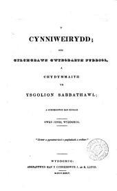 Y Cynniweirydd; neu Gylchgrawn gwybodaeth fuddiol, a chydymmaith yr ysgolion sabbathawl. a gyhoeddwyd dan olygiad O. Jones. Cyf. 1, rhif