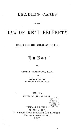 Leading Cases in the Law of Real Property Decided in the American Courts