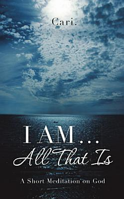 I AM     All That Is