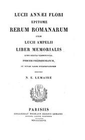 Epitome rerum Romanarum item Lucii Ampelii liber memorialis, quibus selectas varorum notas ... et novam passim interpretationem subjunxit N. E. Lemaire