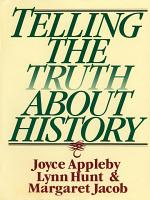 Telling the Truth about History PDF