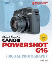 David Busch's Canon PowerShot G16 Guide to Digital Photography