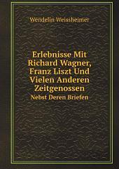 Erlebnisse Mit Richard Wagner, Franz Liszt Und Vielen Anderen Zeitgenossen