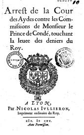 Arrest de la Cour des Aydes contre les Commissions de Monsieur le Prince de Condé, touchant la levée des deniers du Roy (2 oct 1615. Signé Bernard)