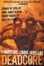 Deadcore: 4 Hardcore Zombie Novellas