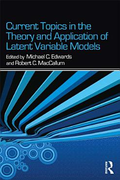 Current Topics in the Theory and Application of Latent Variable Models PDF