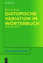 Diatopische Variation im Wörterbuch: Theorie und Praxis