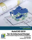 AutoCAD 2019 for Architectural Design  A Power Guide for Beginners and Intermediate Users PDF